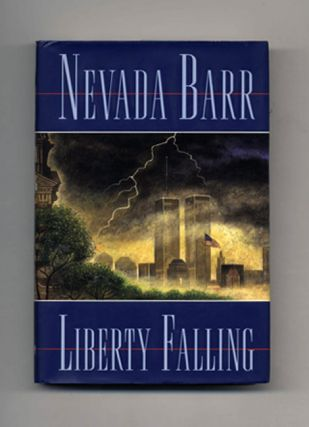 Liberty Falling - 1st Edition/1st Printing. Nevada Barr