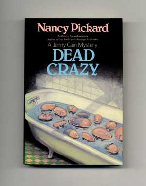 Dead Crazy - 1st Edition/1st Printing. Nancy Pickard