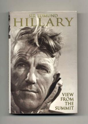 View From The Summit - 1st Edition/1st Printing. Edmund Hillary