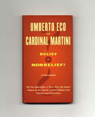 Belief Or Nonbelief? - 1st UK Edition/1st Printing. Umberto Eco, Cardinal Carlo Maria Martini
