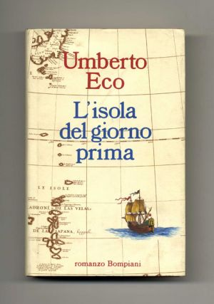 L'Isola Del Giorno Prima [, The Island Of The Day Before] - 1st Edition/1st Printing. Umberto Eco