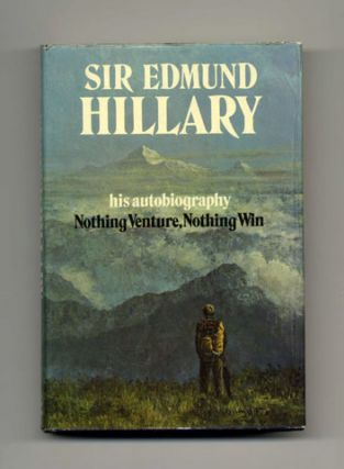Nothing Venture, Nothing Win - 1st US Edition/1st Printing. Edmund Hillary.
