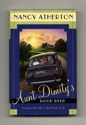 Aunt Dimity's Good Deed - 1st Edition/1st Printing. Nancy Atherton