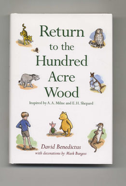 Return To The Hundred Acre Wood - 1st Edition/1st Printing. David Benedictus, E. H. Shephard A. A. Milne.