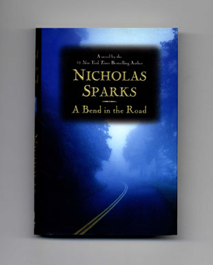 A Bend in the Road - 1st Edition/1st Printing. Nicholas Sparks.
