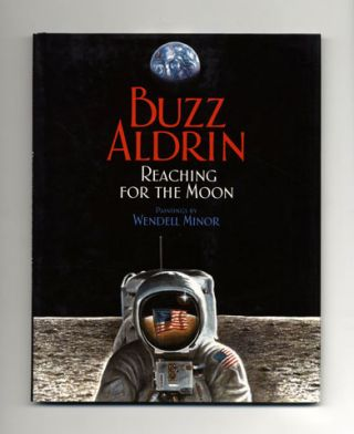Reaching For The Moon - 1st Edition/1st Printing. Buzz Aldrin