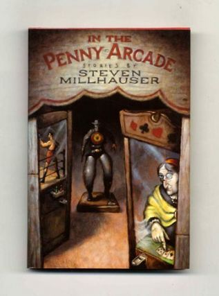 In The Penny Arcade - 1st Edition/1st Printing. Steven Millhauser