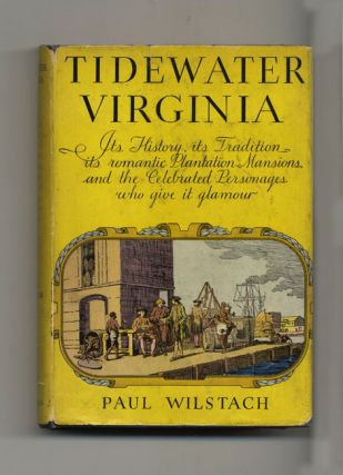 Tidewater Virginia - 1st Edition/1st Printing. Paul Wilstach