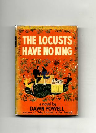 The Locusts Have No King - 1st Edition/1st Printing. Dawn Powell