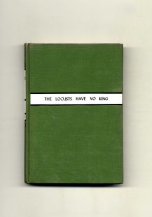 The Locusts Have No King - 1st Edition/1st Printing