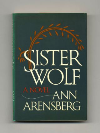Sister Wolf - 1st Edition/1st Printing. Ann Arensberg