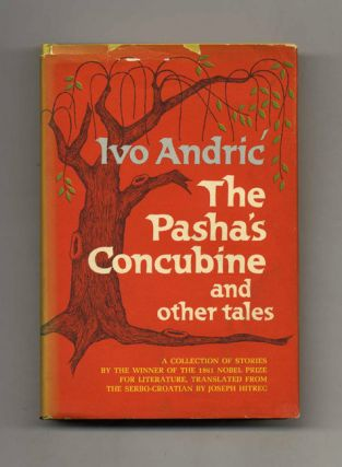 The Pasha's Concubine - 1st US Edition/1st Printing. Ivo Andric