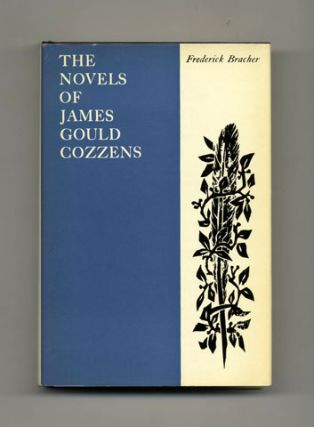 The Novels Of James Gould Cozzens - 1st Edition/1st Printing