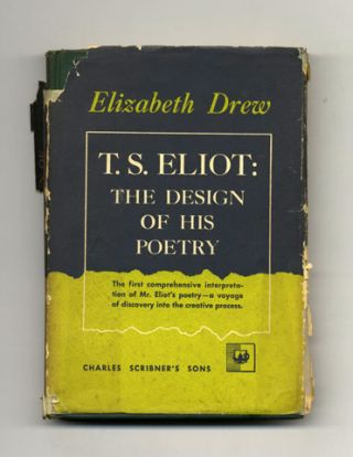 T. S. Eliot: The Design Of His Poetry - 1st Edition/1st Printing. Elizabeth Drew.