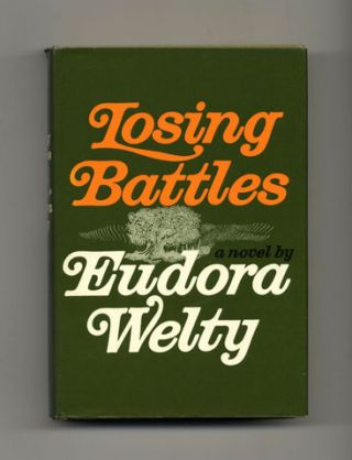 Losing Battles - 1st Edition/1st Printing. Eudora Welty.