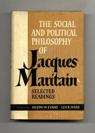 The Social And Political Philosophy Of Jacques Maritain, Selected Readings - 1st Edition/1st...