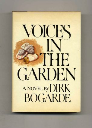 Voices In The Garden - 1st US Edition/1st Printing. Dirk Bogarde