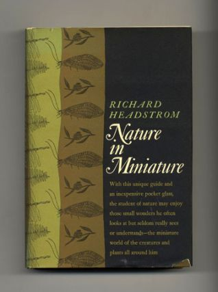 Nature In Miniature - 1st Edition/1st Printing