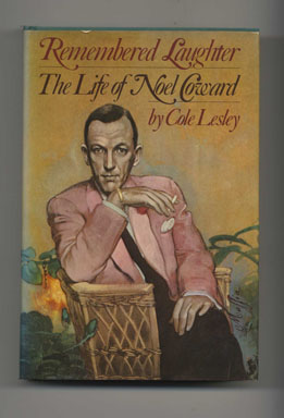 Remembered Laughter: the Life of Noel Coward - 1st US Edition/1st Printing