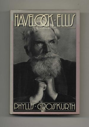 Havelock Ellis: a Biography - 1st Edition/1st Printing