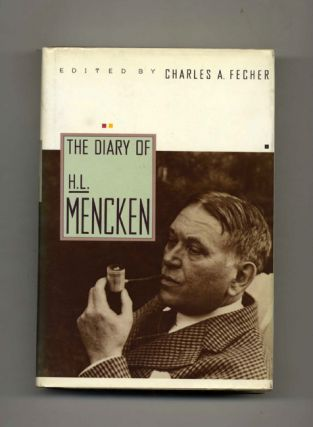 The Diary of H. L. Mencken - 1st Edition/1st Printing. H. L. Mencken, Charles A. Fecher