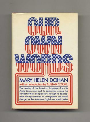 Our Own Words - 1st Edition/1st Printing. Mary Helen Dohan