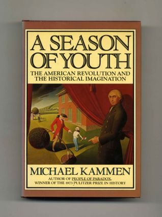 A Season Of Youth: The American Revolution And The Historical Imagination - 1st Edition/1st Printing
