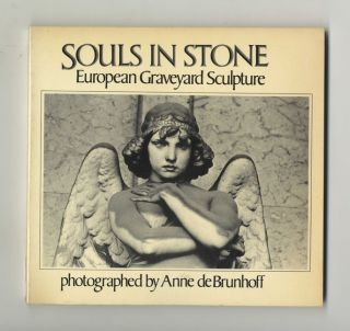Souls in Stone: European Graveyard Sculpture - 1st Edition/1st Printing