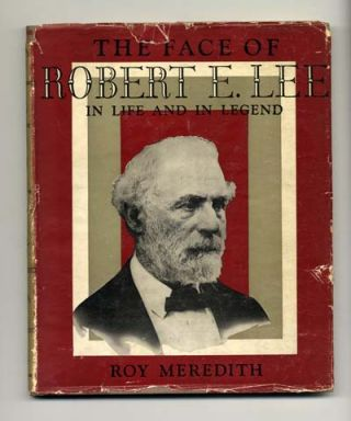 The Face Of Robert E. Lee In Life And Legend - 1st Edition/1st Printing