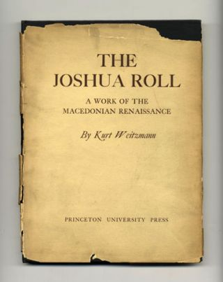The Joshua Roll; A Work On The Macedonian Renaissance - 1st Edition/1st Printing