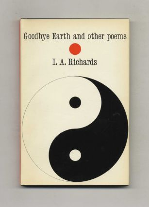 Goodbye Earth And Other Poems - 1st Edition/1st Printing. I. A. Richards