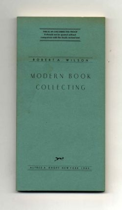 Modern Book Collecting - Uncorrected Proof. Robert A. Wilson