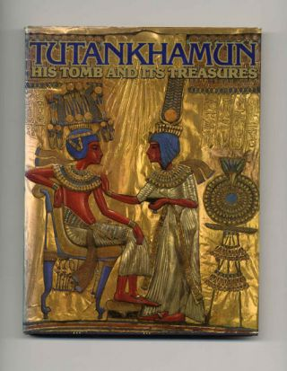 Tutankhamun - His Tomb And His Treasures - 1st Edition/1st Printing