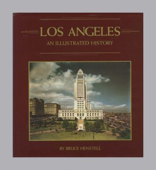 Los Angeles, An Illustrated History - 1st Edition/1st Printing
