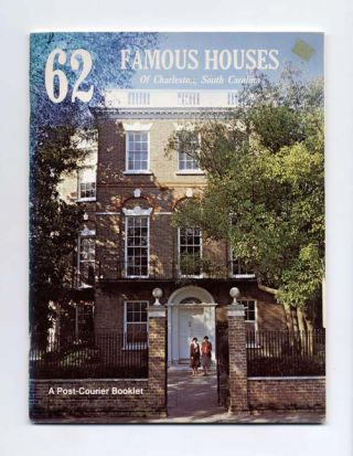 62 Famous Houses Of Charleston, South Carolina. Jack Leland, Warren Ripley