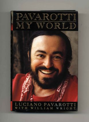 My World - 1st Edition/1st Printing. Luciano Pavarotti, William Wright