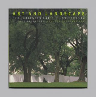 Art And Landscape In Charleston And The Low Country - 1st Edition/1st Printing. John Beardsley