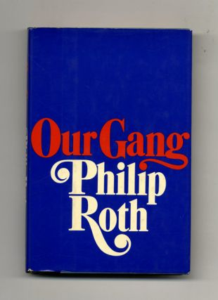 Our Gang - 1st Edition/1st Printing. Philip Roth