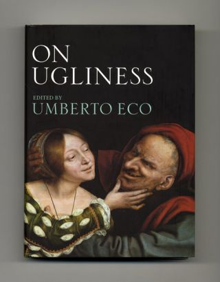 On Ugliness - 1st Edition/1st Printing. Umberto Eco