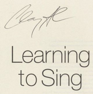 Learning To Sing: Hearing The Music In Your Life - 1st Edition/1st Printing