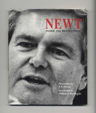 Newt: Inside the Revolution - 1st Edition/1st Printing. P. F. Bentley