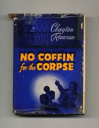 No Coffin for the Corpse - 1st Edition/1st Printing. Clayton Rawson