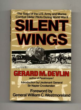 Silent Wings: The Saga of the U.S. Army and Marine Combat Glider Pilots During World War II -...