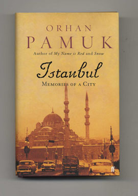 Istanbul: Memories of a City - 1st Edition/1st Printing