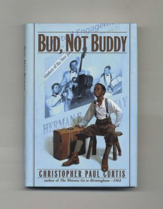Bud, Not Buddy - 1st Edition/1st Printing. Christopher Paul Curtis