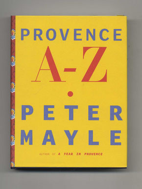 Provence A - Z - 1st US Edition/1st Printing. Peter Mayle