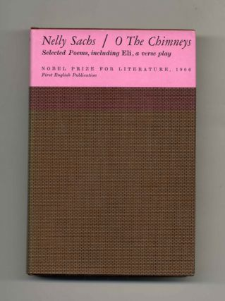 O The Chimneys; Selected Poems, Including The Verse Play, Eli - 1st Edition/1st Printing. Nelly...