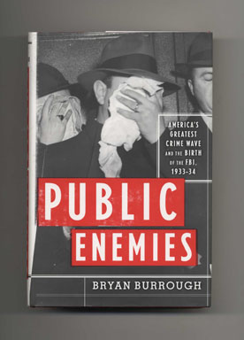 Public Enemies: America's Greatest Crime Wave And The Birth Of The FBI - 1st Edition/1st Printing