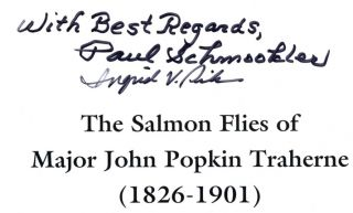 The Salmon Flies of Major John Popkin Traherne (1826-1901) : Their Descriptions and Variations As Presented by George M. Kelson in the Fishing Gazette, Land and Water and the Salmon Fly. - 1st Edition/1st Printing