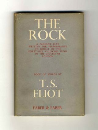 The Rock - 1st Edition. T. S. Eliot.